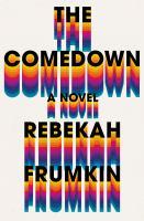The comedown : a novel