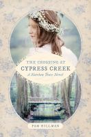 The crossing at Cypress Creek : a Natchez Trace novel