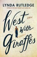 West with giraffes : a novel