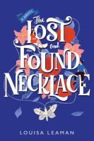 The lost and found necklace : a novel