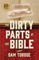The dirty parts of the Bible : a novel