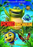 Pondemonium : the movie.