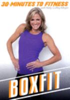 Boxfit : 30 minutes to fitness with Kelly Coffey-Meyer