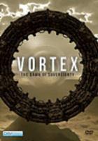 Vortex, the dawn of sovereignty = [Vortex, l'aube de la souveraineté]