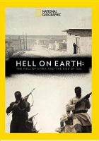 Hell on Earth : the fall of Syria and the rise of ISIS