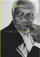 The story of us : with Morgan Freeman