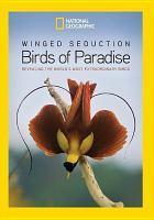 Winged seduction : birds of paradise.