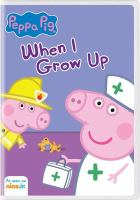 Peppa Pig. When I grow up.