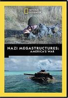 Nazi megastructures : America's war.