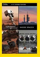 Mars Double Feature. Curiosity: life of a Mars rover ; Inside SpaceX.