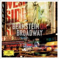 Bernstein on broadway : excerpts from West Side story, On the town, Candide.