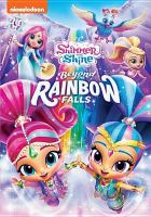 Shimmer and shine. Beyond the rainbow falls.