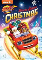 Blaze and the monster machines. Blaze saves Christmas.