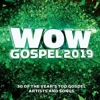 WOW gospel 2019 : 30 of the year's top gospel artists and songs.