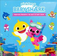 Baby shark : Pinkfong presents : the best of baby shark