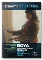 Goya : visions of flesh and blood, from the National Gallery, London