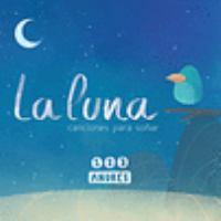 La luna : canciones para soñar