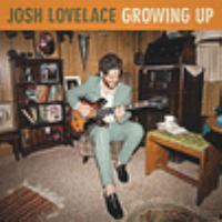 Growing up by Lovelace, Josh,