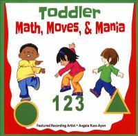 Toddler : math, moves, & mania