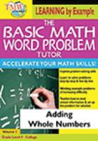 The basic math word problem tutor. Volume 1, Adding whole numbers