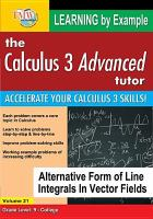 Calculus 3 advanced tutor. Volume 21, Alternative form of line integrals in vector fields