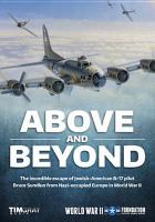 Above and beyond : the incredible escape of Jewish-American B-17 pilot Burce Sundlun from Nazi-occupied Europe in WWII