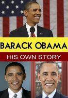 Barack Obama : his own story.