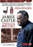 James Castle : portrait of an artist