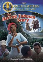 The Harriet Tubman story.