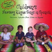 Children's nursery rhyme songs in Spanish = Canciones infantiles para niños en español.