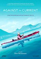 Against the current = [Á móti straumnum]