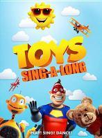 Toys sing-a-long : play! sing! dance!