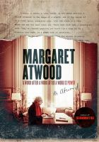 Margaret Atwood : a word after a word after a word is power