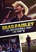 Brad Paisley : life amplified world tour : live from WV