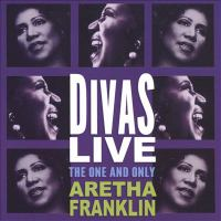 Divas live : the one and only Aretha Franklin.