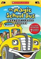 The magic school bus. Greatest classic episodes.