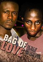 Bag of love : the tale of courage and eaverything that came after