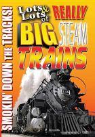 Lots & lots of really big steam trains : smokin' down the tracks!