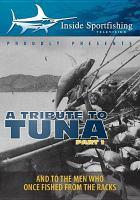 Inside sportfishing. Tribute to tuna. Part 1.