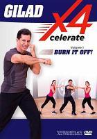 Gilad Xcelerate 4. Volume 1, Burn it off!
