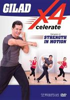 Gilad Xcelerate 4. Volume 4, Strength in motion.