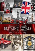 Britain's royals : the house of Windsor