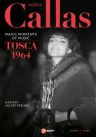 Maria Callas : magic moments of music - Tosca 1964