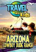 Travel with kids. Arizona : cowboy dude ranch