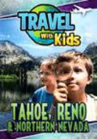 Travel with kids. Tahoe, Reno & Northern Nevada