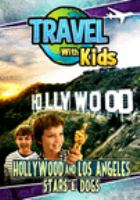 Travel with kids. Hollywood and Los Angeles : stars & dogs