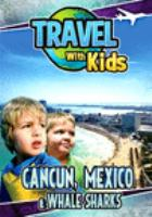 Travel with kids. Cancun, Mexico & whale sharks