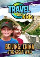 Travel with kids. Beijing, China & the Great Wall