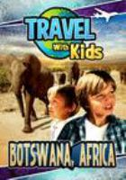 Travel with kids. Botswana, Africa