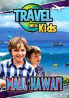 Travel with kids. Maui, Hawai'i.
